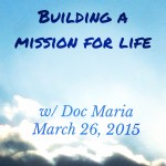 Building a Mission for Life
